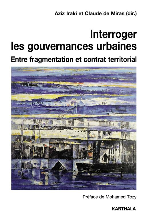 interroger les gouvernances urbaines ; entre fragmentation et contrat territorial