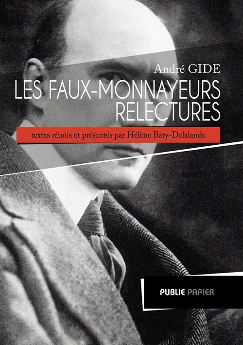 André Gide, les Faux-Monnayeurs ; relectures