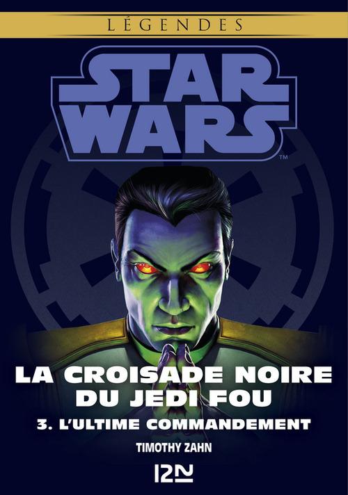 Star Wars - légendes ; INTEGRALE ; la croisade noire du Jedi fou