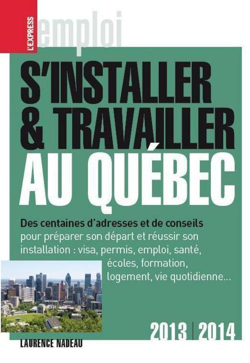 S'installer & travailler au Québec 2013-2014 9ed