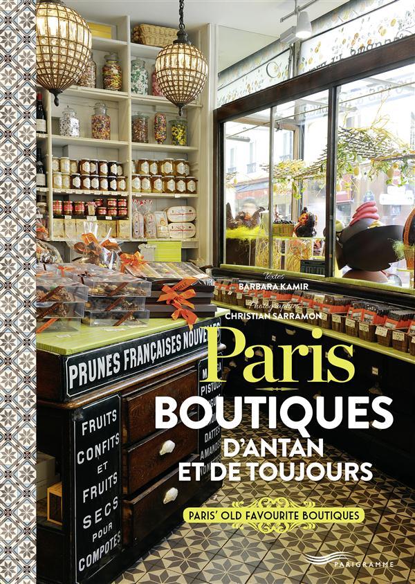 Paris ; boutiques d'antan et de toujours