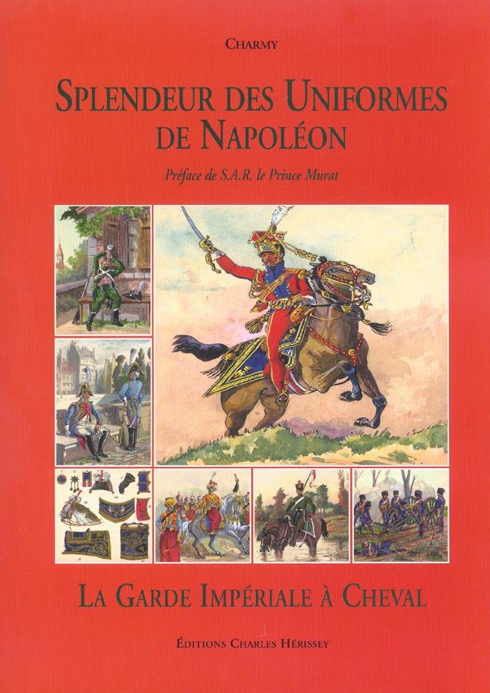 Splend.des uniformes-la garde a cheval - tome 3 - la garde imperiale a cheval