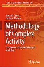 Methodology of Complex Activity  - Mikhail V. Belov - Dmitry A. Novikov