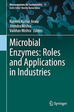 Microbial Enzymes: Roles and Applications in Industries  - Naveen Kumar Arora - Vaibhav Mishra - Jitendra Mishra