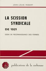 Vente EBooks : La scission syndicale de1921  - Jean-Louis Robert