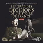 Vente AudioBook : Les grandes décisions de l'histoire de France  - Francois-guillaume Lorrain