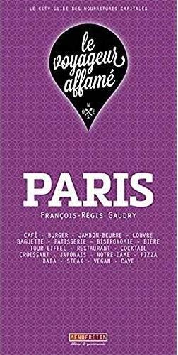 Le voyageur affamé ; Paris