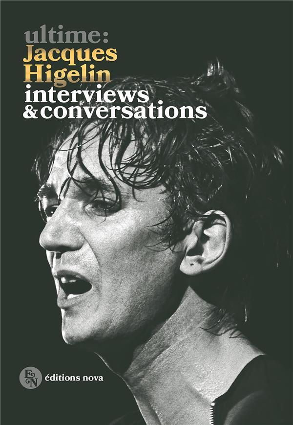 ultime Jacques Higelin ; interviews & conversations