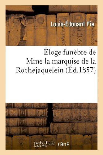 Eloge funebre de mme la marquise de la rochejaquelein : prononce dans l'eglise de saint-aubin - de b