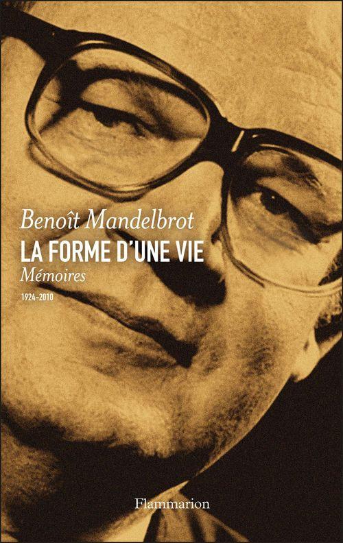 La forme d'une vie ; mémoires, 1924-2010