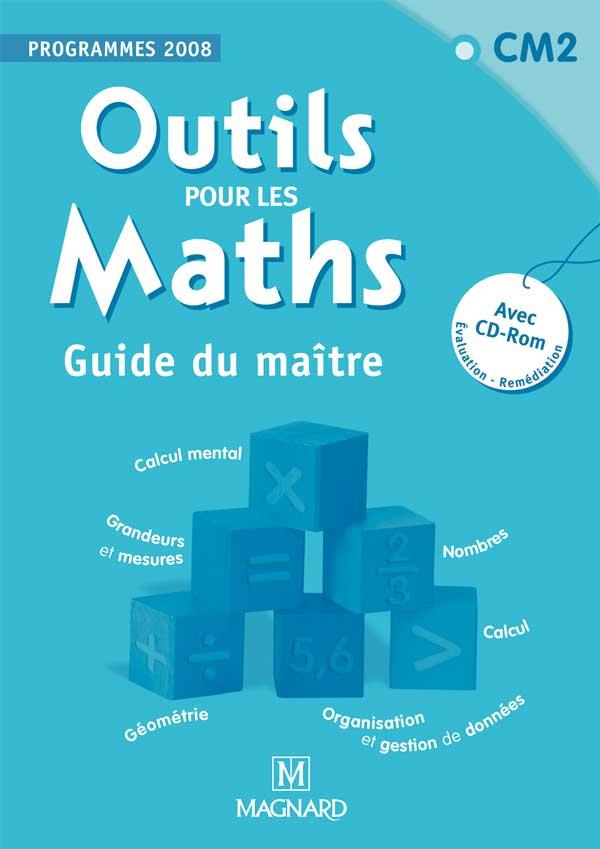 Outils Pour Les Maths ; Cm2 ; Guide Du Maitre ; Avec Cd-Rom Evaluation - Remediation (Edition 2008)