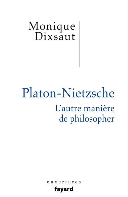 Platon - Nietzsche ; l'autre manière de philosopher