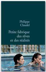 Vente Livre Numérique : Petite fabrique des rêves et des réalités  - Philippe Claudel