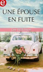 Vente Livre Numérique : Une épouse en fuite  - Lee Wilkinson