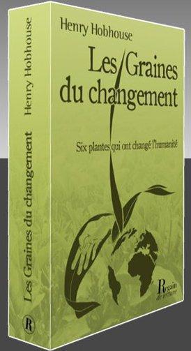 Les graines du changement ; six plantes qui ont changé l'humanité