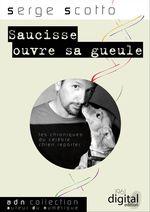 Vente Livre Numérique : Saucisse ouvre sa gueule  - Serge Scotto