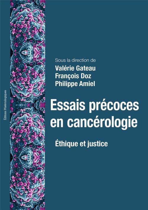 Essais précoces en cancérologie ; éthique et justice