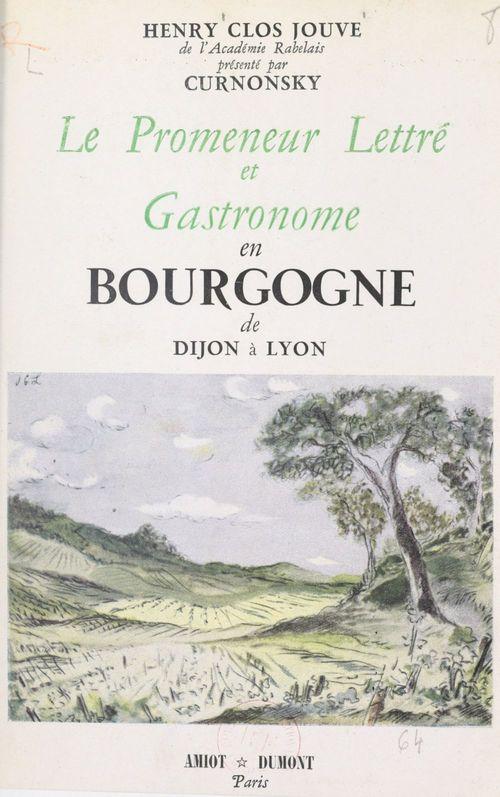 Le promeneur lettré et gastronome en Bourgogne