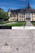 La révolution au quotidien à Grenoble  - Marie-France BRUN-JAMSEN