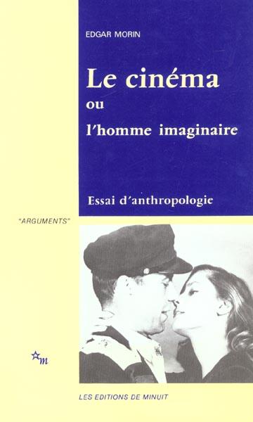 Le cinéma ou l'homme imaginaire ; essai d'anthropologie