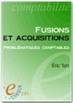 Vente EBooks : Fusions et acquisitions - Problématiques comptables  - Eric Tort