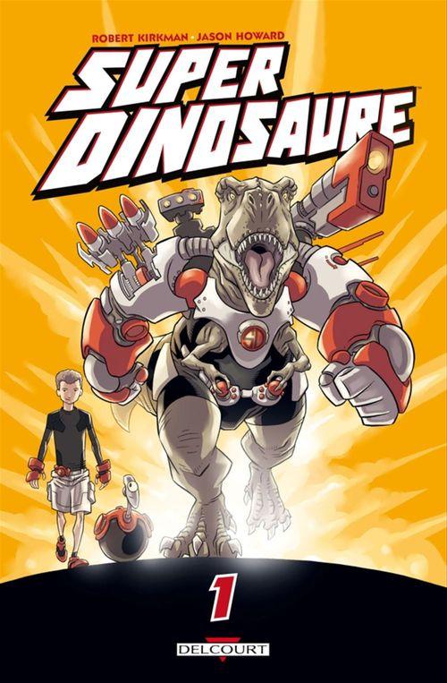Super dinosaure T01  - Jason Howard  - Robert Kirkman