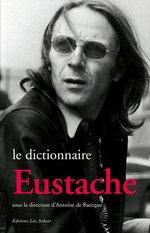 Vente EBooks : Le Dictionnaire Eustache  - Antoine DE BAECQUE - Collectif