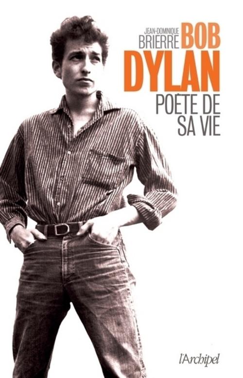 Bob Dylan ; poète de sa vie