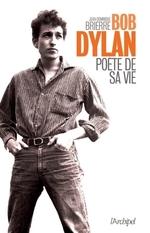 Vente EBooks : Bob Dylan ; poète de sa vie  - Jean-Dominique BRIERRE