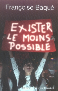 Exister le moins possible