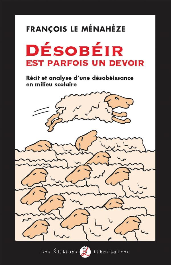 Désobéir est parfois un devoir ; récit et analyse d'une désobéissance en mileu scolaire