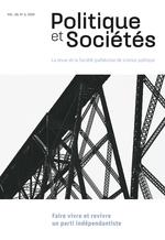 Politique et Sociétés. Vol. 39 No. 3, 2020  - Valerie-Anne Maheo - Patrick Taillon - Eric Belanger - Amelie Binette - Pascale Dufour - Eric Montigny - Katryne Villeneuv - Katryne Villeneuve-Si