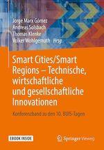 Smart Cities/Smart Regions - Technische, wirtschaftliche und gesellschaftliche Innovationen  - Andreas Solsbach - Jorge Marx Gomez - Thomas Klenke - Volker Wohlgemuth