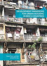 Development Paradigms for Urban Housing in BRICS Countries  - Jyoti Rao - Piyush Tiwari - Jennifer Day