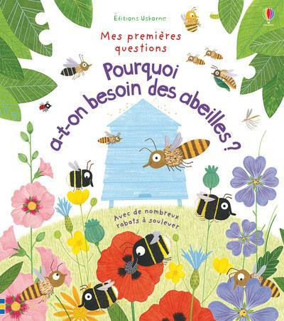 MES PREMIERES QUESTIONS ; pourquoi a-t-on besoin des abeilles ?