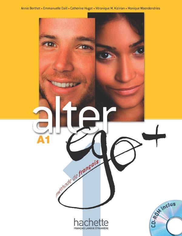 Alter ego + ; FLE ; A1 : livre de l'élève + cd-rom + parcours digital