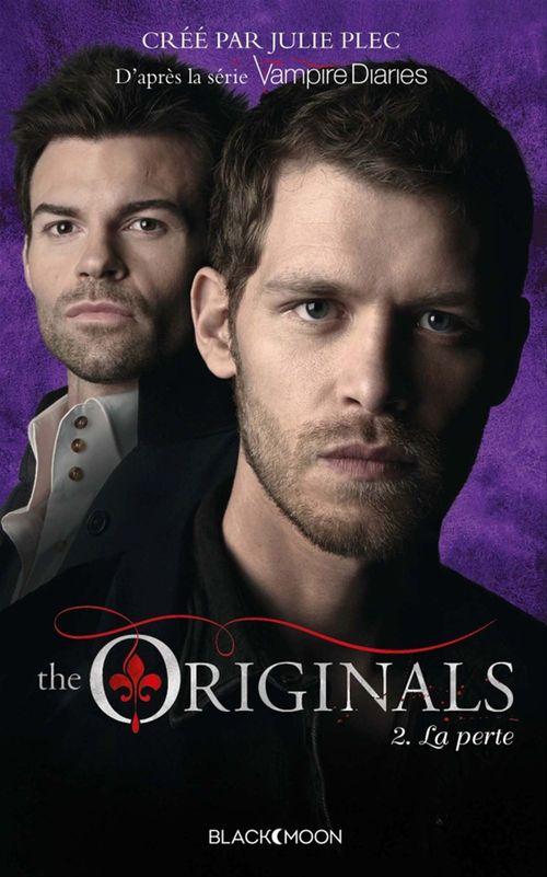 The Originals t.2 ; le pouvoir du destin