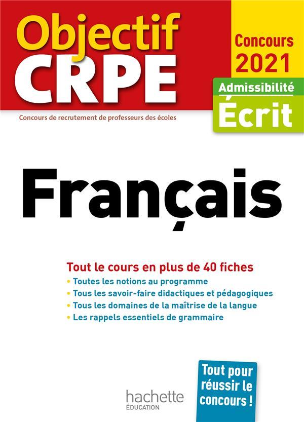 OBJECTIF CRPE  -  FRANCAIS  -  TOUT LE COURS EN PLUS DE 40 FICHES (EDITION 2021) BOURHIS, VERONIQUE