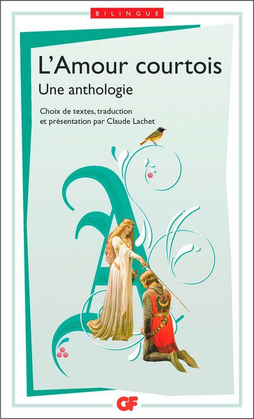 l'amour courtois, une anthologie
