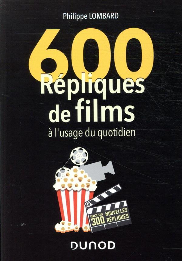 600 répliques de films à l'usage du quotidien (2e édition)