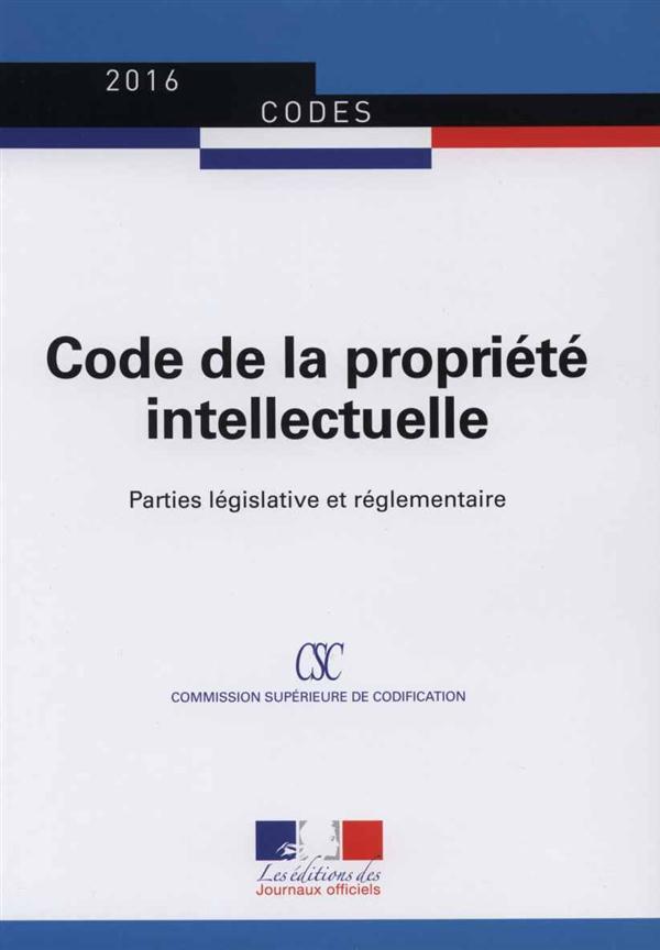 Code De La Propriete Intellectuelle ; Parties Legislative Et Reglementaire