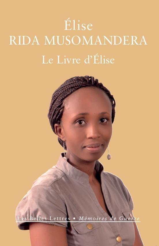 Le livre d'Elise ; Rwanda (1994-2014)