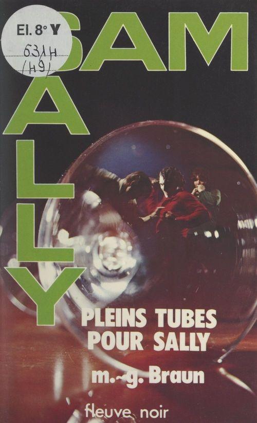 Pleins tubes pour Sally  - M.-G. Braun