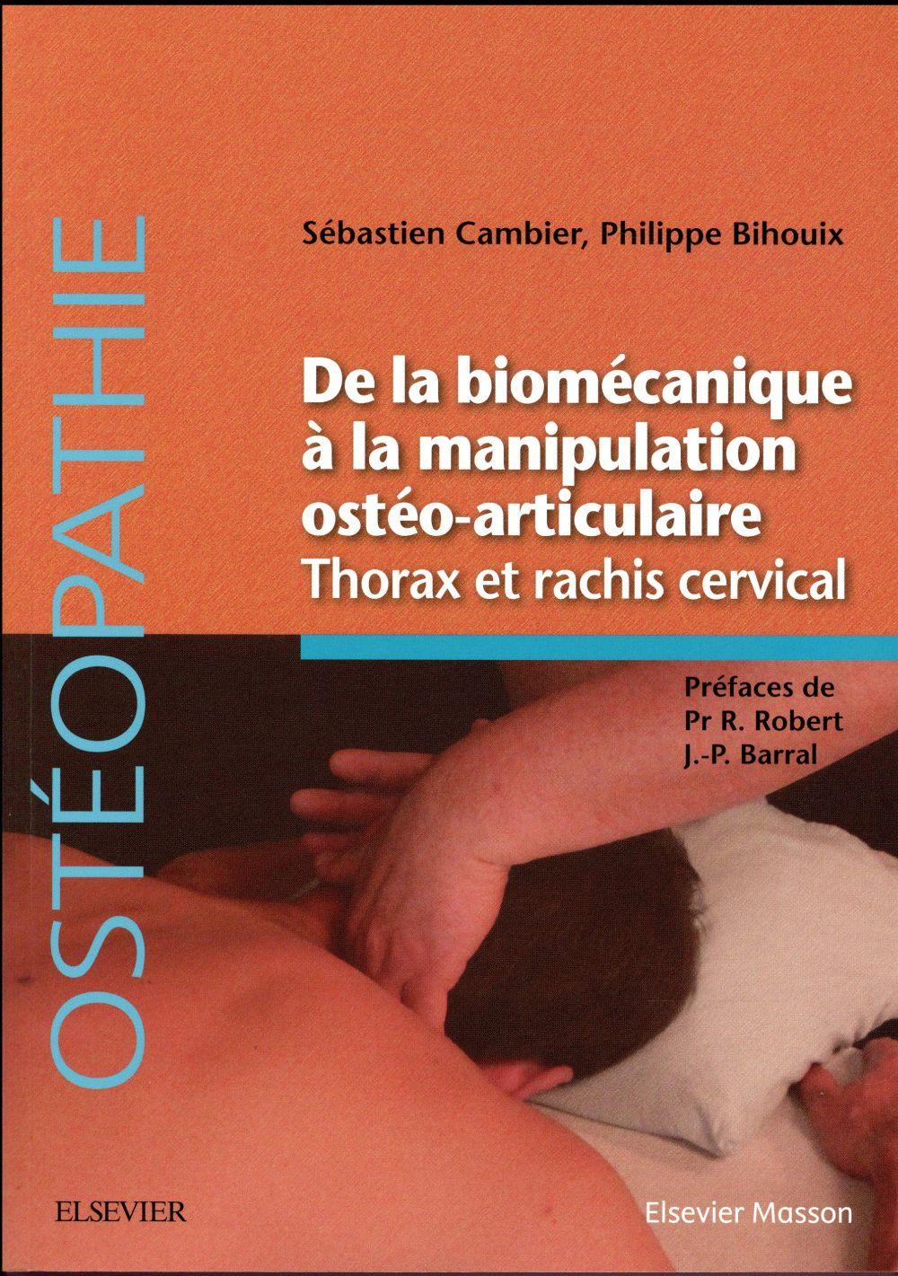 De la biomécanique à la manipulation ostéo-articulaire ; thorax et rachis cervical