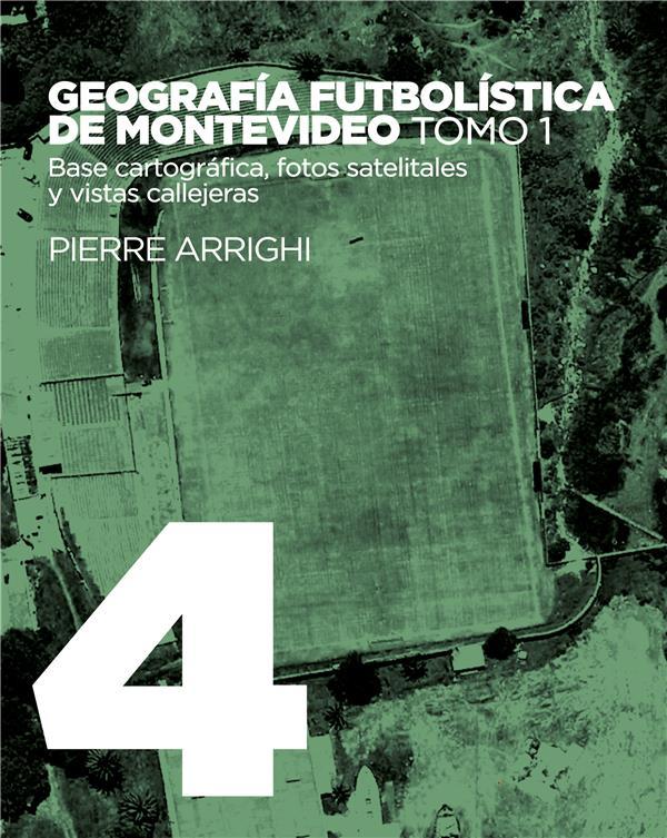 La otra historia del futbol t.4 ; geografia futbolistica de montevideo t.1 ; base cartografica