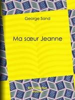 Vente Livre Numérique : Ma soeur Jeanne  - George Sand