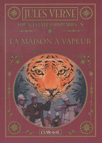 Les voyages extraordinaires de Jules Verne T.8 ; la maison à vapeur t.2 ; au coeur de la jungle