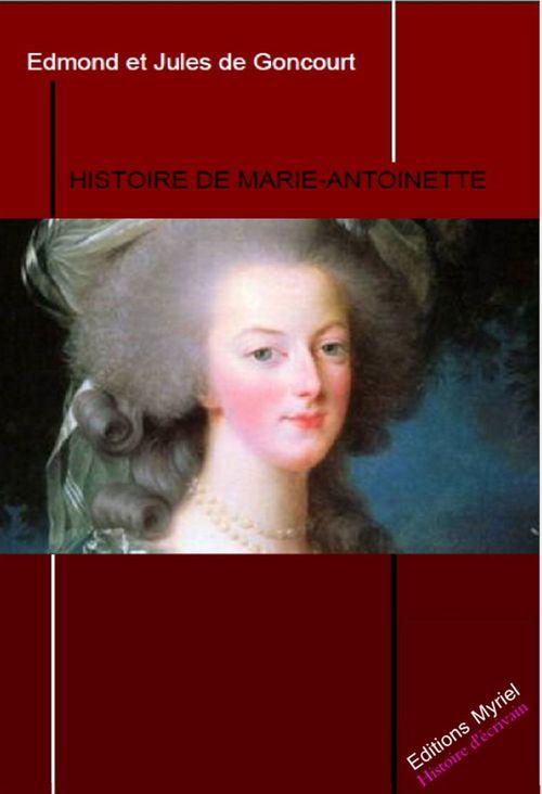 Histoire de Marie Antoinette