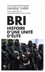 Vente EBooks : BRI : histoire d'une unité d'élite  - Danielle Thiéry