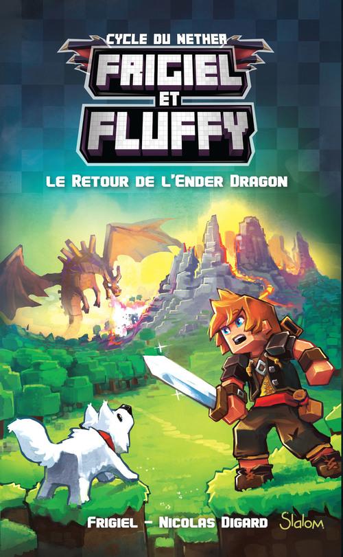 Frigiel et Fluffy T.1 ; le retour de l'Ender Dragon